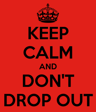 keep-calm-and-don-t-drop-out